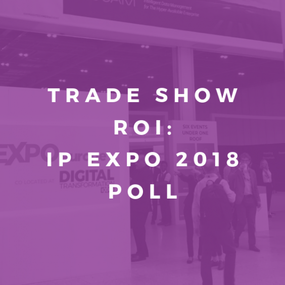 trade show roi IP Expo 2018 Poll