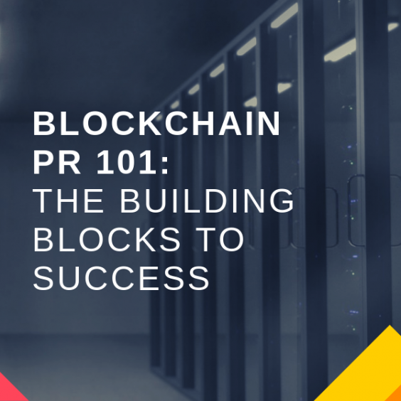 Blockchain Public Relations: The building blocks to success