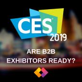 CES 2019 are B2B exhibitors ready?