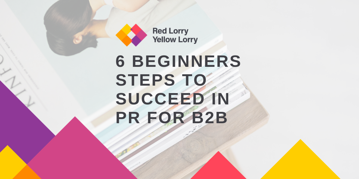 6 beginners steps to succeed in PR for b2b