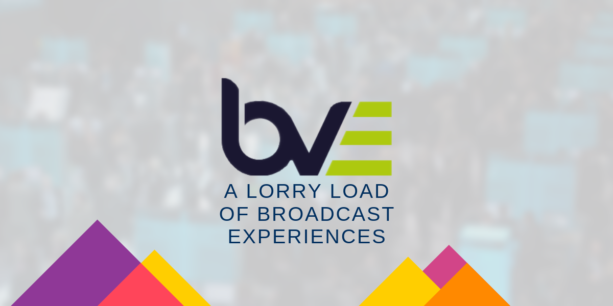 BVE 2019 - A lorry load of broadcast experiences