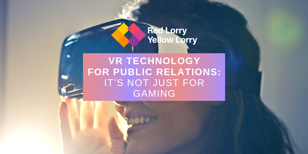 VR technology for PR: it's not just for gaming