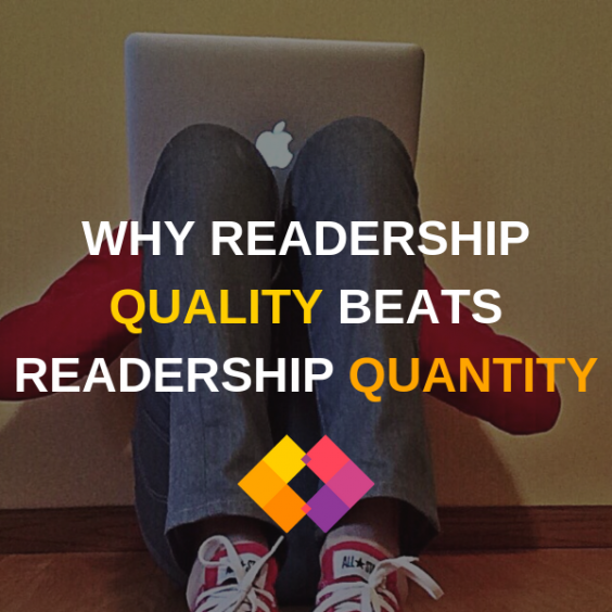 Readership quality over readership quantity
