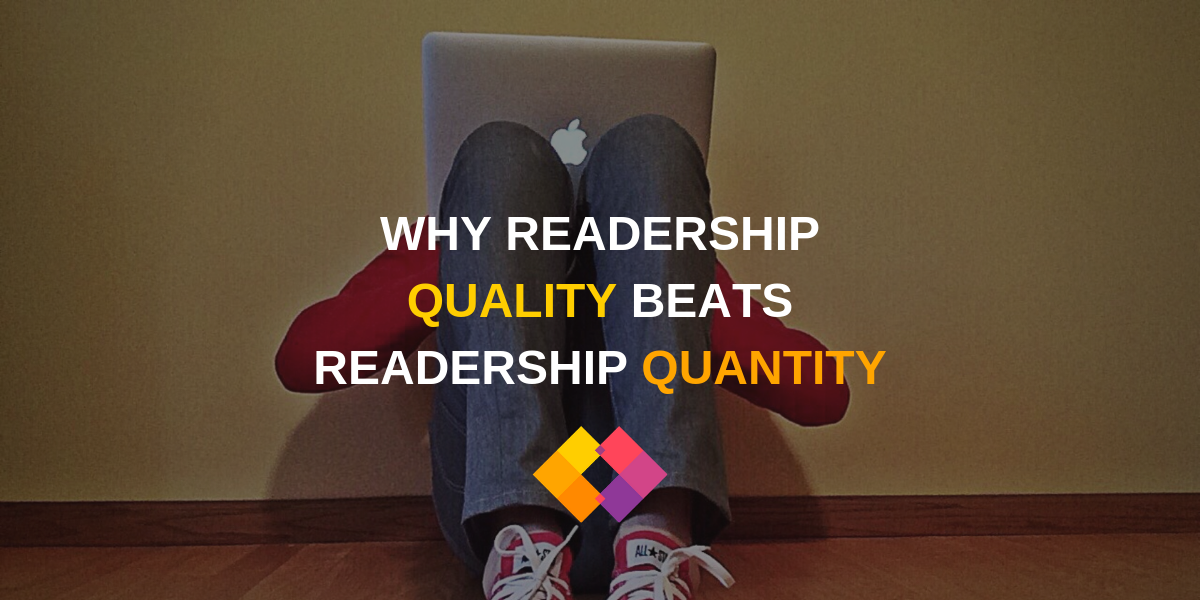 Readership quality over readership quantity